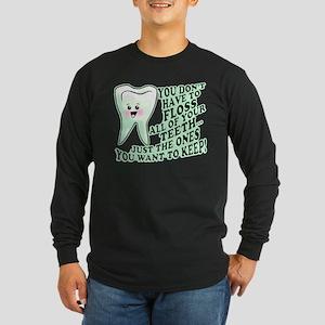 Funny Dental Hygiene Long Sleeve Dark T-Shirt