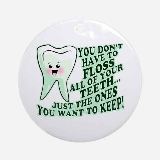 Funny Dental Hygiene Ornament (Round)