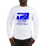 Gone Postal Long Sleeve T-Shirt