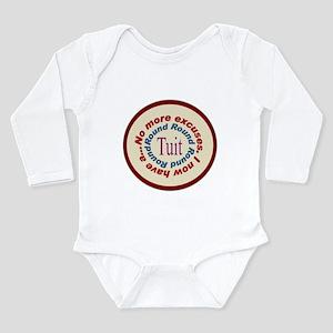 Round Tuit Long Sleeve Infant Bodysuit