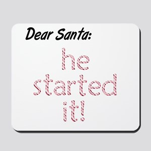 He Started It Santa Excuse Mousepad
