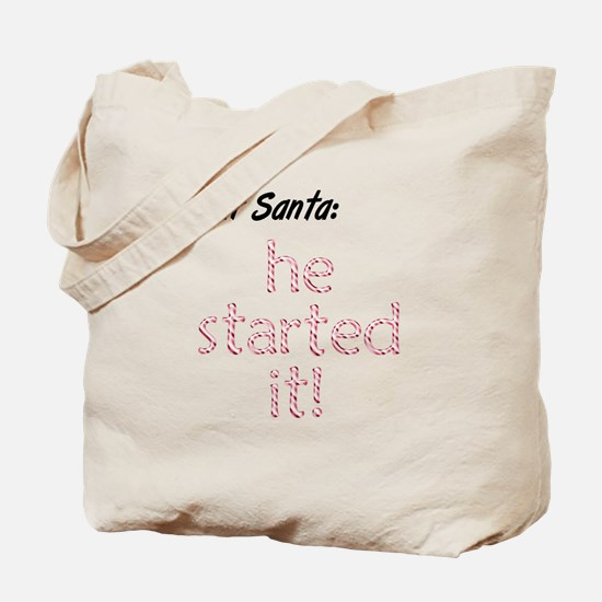 He Started It Santa Excuse Tote Bag