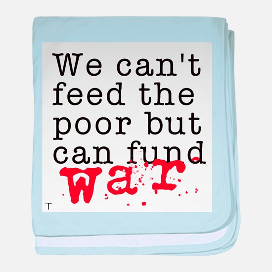 We can't feed the poor but can fund war baby blank