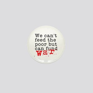 We can't feed the poor but can fund war Mini Butto