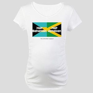 Half Bahamian-Half Jamaican Maternity T-Shirt