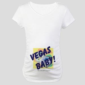 Vegas Baby! Maternity T-Shirt