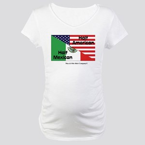 Half American-Half Mexican Maternity T-Shirt