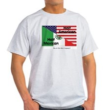 Half American-Half Mexican Light T-Shirt