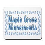 Maple Grove Minnesnowta Mousepad