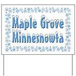 Maple Grove Minnesnowta Yard Sign