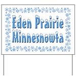 Eden Prairie Minnesnowta Yard Sign