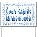 Coon Rapids Minnesnowta Yard Sign
