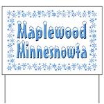 Maplewood Minnesnowta Yard Sign