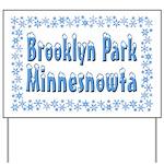 Brooklyn Park Minnesnowta Yard Sign