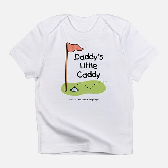 Daddy's Little Caddy Infant T-Shirt