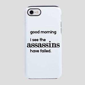 i see the assassins have failed iPhone 7 Tough Cas