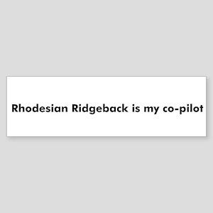 Rhodesian Ridgeback is my co- Bumper Sticker