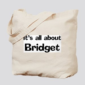 It's all about Bridget Tote Bag