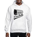 More cowbell Hooded Sweatshirt