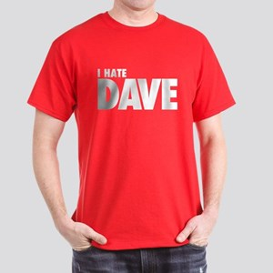 I hate Dave Dark T-Shirt