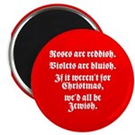 IF IT WEREN'T FOR CHRISTMAS Magnet