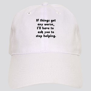 If Things Get Any Worse You'r Cap