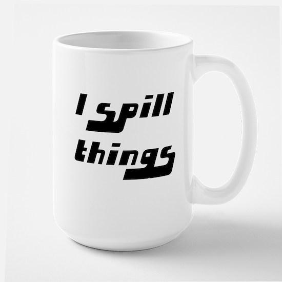 I Spill Things Shirt T-shirt Large Mug