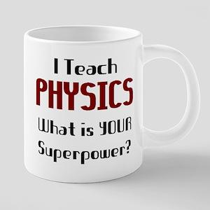 teach physics 20 oz Ceramic Mega Mug