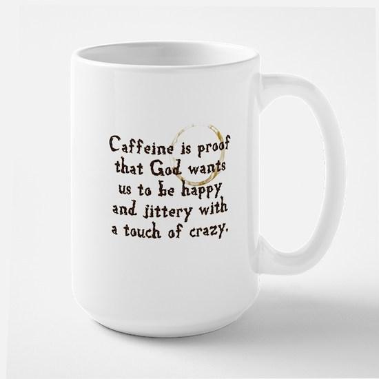 Caffeine Is Proof That God Wa Large Mug