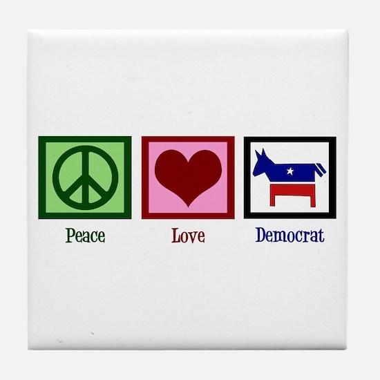 Peace Love Democrat Tile Coaster