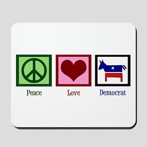 Peace Love Democrat Mousepad