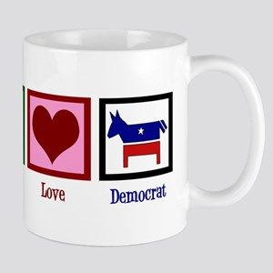 Peace Love Democrat Mug