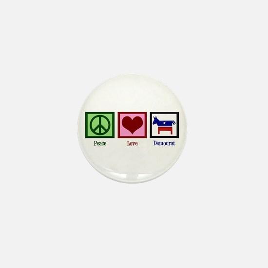 Peace Love Democrat Mini Button