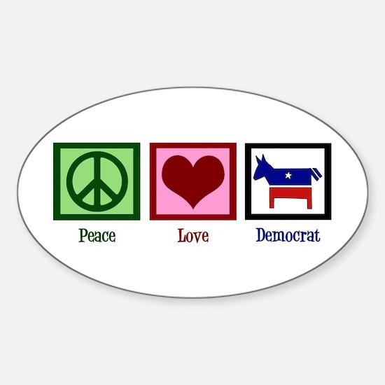 Peace Love Democrat Sticker (Oval)