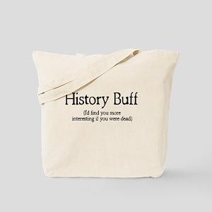 History Buff I'd Find You Mor Tote Bag