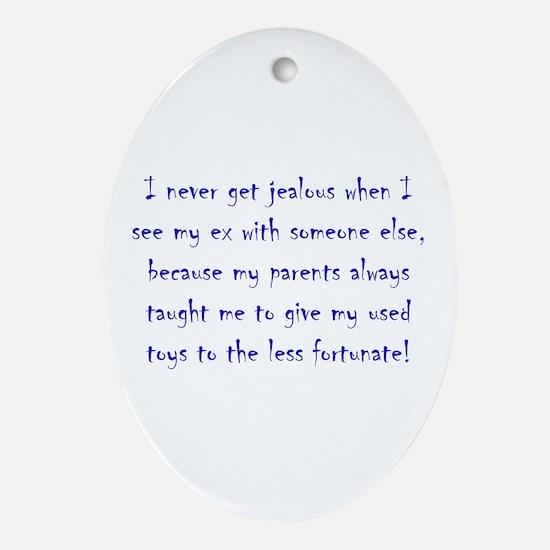 Not Jealous Ornament (Oval)