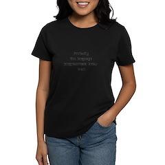 Profanity The Language Progam Women's Dark T-Shirt