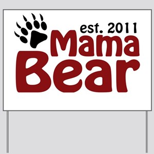 Mama Bear Est 2011 Yard Sign