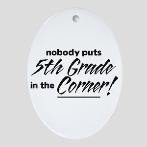 5th Grade Nobody Corner Ornament (Oval)