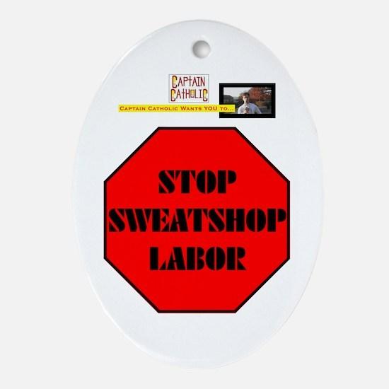 'Stop Sweatshop Labor' Christmas Ornament (Oval)