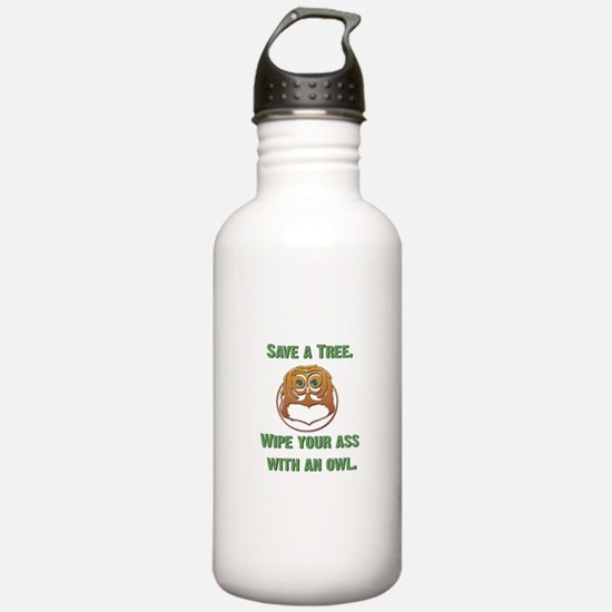 Save a Tree Wipe Your Ass Wit Water Bottle