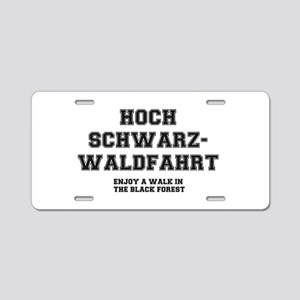 A WALK IN THE BLACK FOREST! Aluminum License Plate