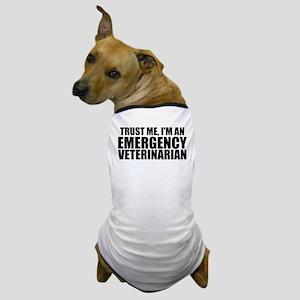 Trust Me, I'm An Emergency Veterinarian Dog T-