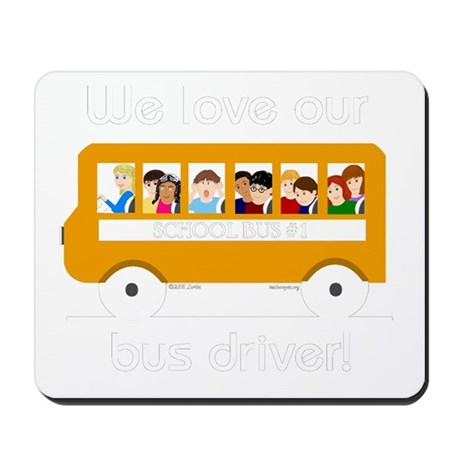 We Love Our Bus Driver Mousepad