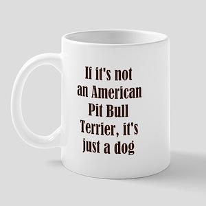 If it's not an American Pit B Mug