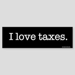 Love Taxes Bumper