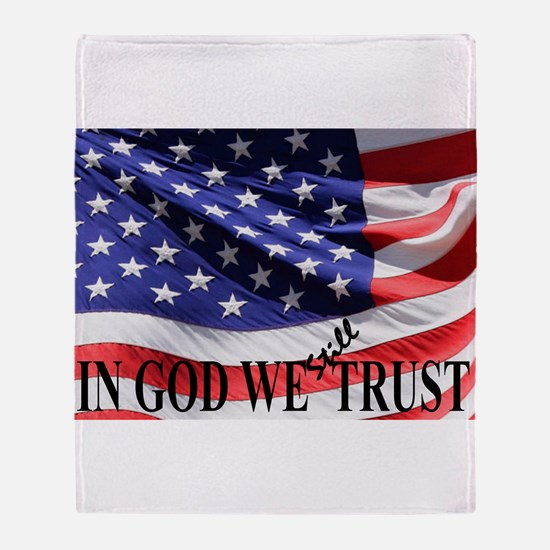 IN GOD WE Still TRUST Throw Blanket