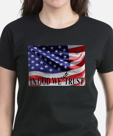 IN GOD WE Still TRUST Women's Dark T-Shirt