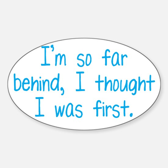 Far Behind Sticker (Oval)