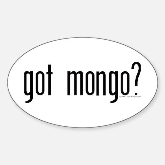 Mongo Sticker (Oval): got mongo?